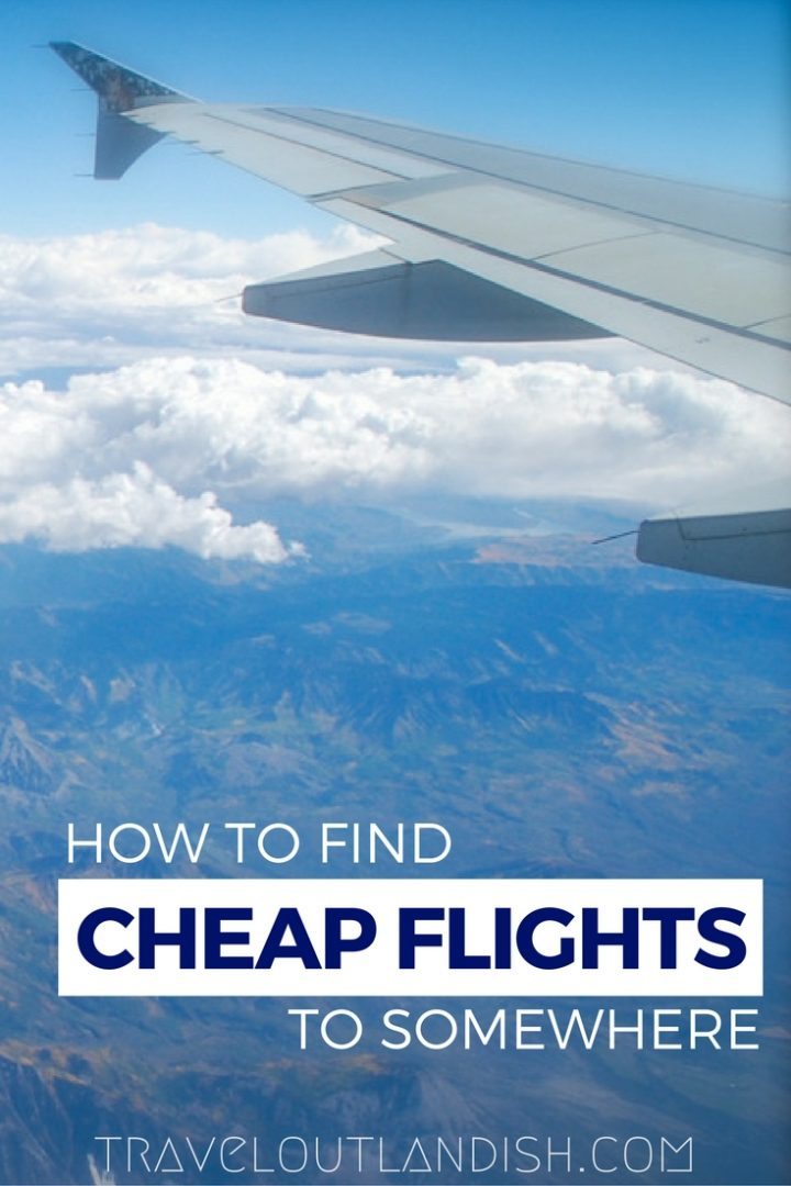 How to Find Cheap Flights to Anywhere – Travel Outlandish