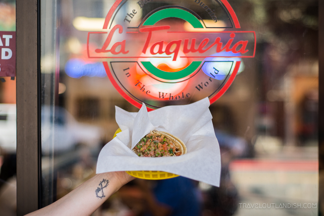 Unique Things to do in San Francisco: Best Taquerias in San Francisco