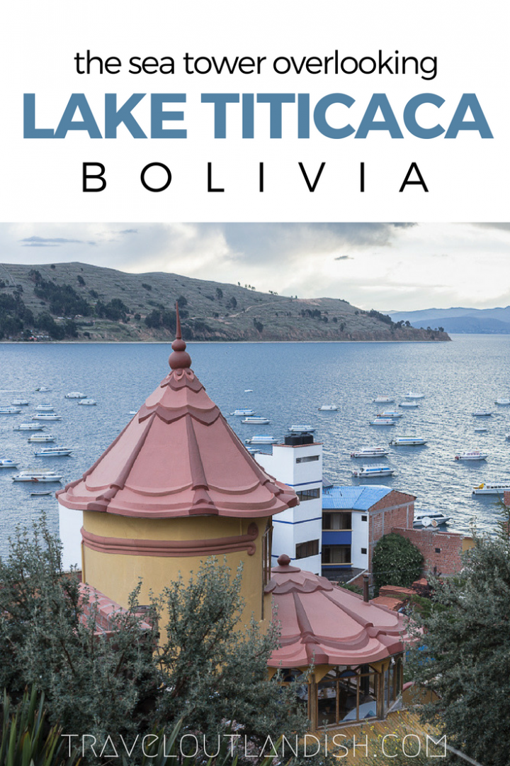 Looking for unusual accommodation in Copacabana, Bolivia? Everything you need to know about sleeping inside a 3-story sea tower overlooking Lake Titicaca