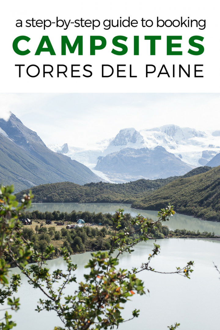 Are you planning a trek in Torres del Paine? Everything you need to know about campsites in the park and how to book them.