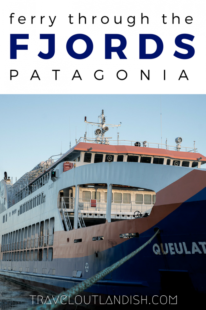 Looking for a cheap way to travel Chile and experience Patagonia? Here's what to expect when you take the ferry through fjords with Naviera Austral.