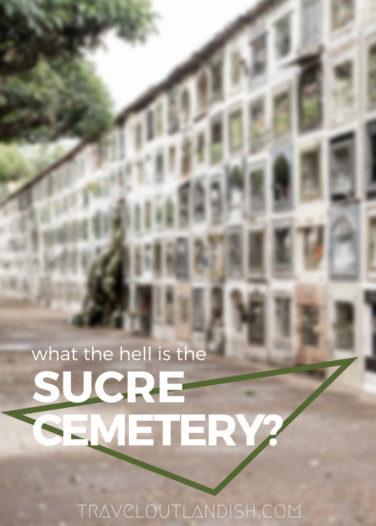 Looking for the best things to do in Sucre, Bolivia? The Sucre General Cemetery offers a fascinating glimpse at how people say goodbye. Find out more about the cemetery here.