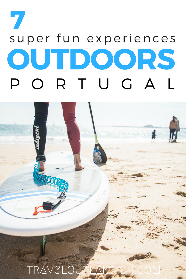 Want to go hiking, surfing, or campervanning in Portugal? Here are 7 awesome adventure travel experiences that you shouldn't miss.